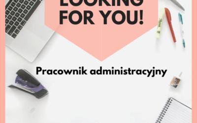 Oferta pracy – Pracownik Administracyjny